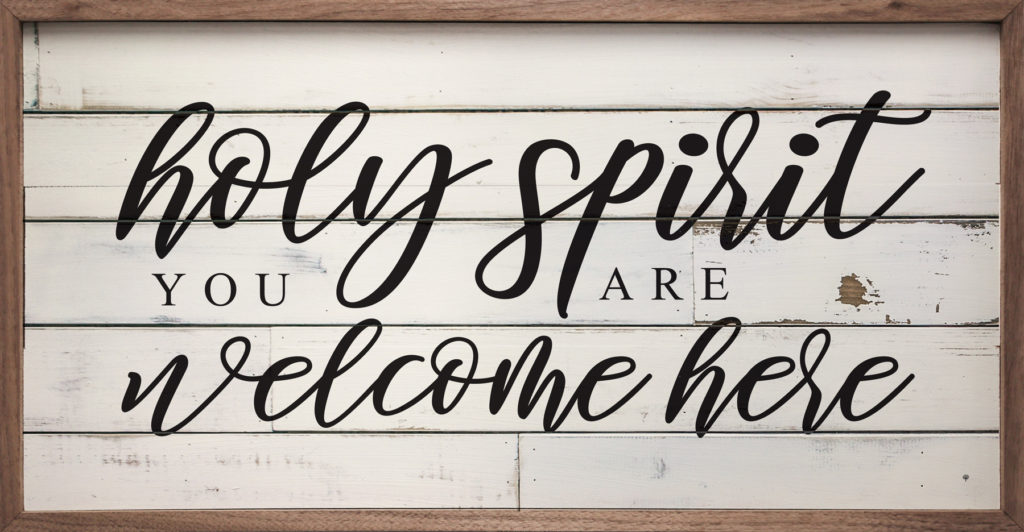 Holy Spirit You are Welcome Here – Kendrick Home