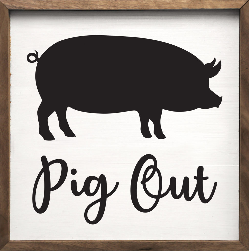 Pig Out   Kendrick Home